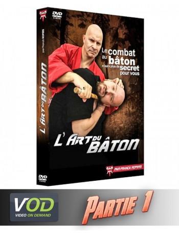 """VOD """"L'art du bâton"""" Partie 1"""
