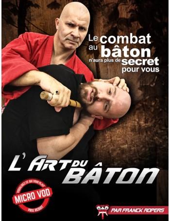 VOD L'ART DU BÂTON - Les bases du combat au bâton ou la matraque télescopique pour une défense facile